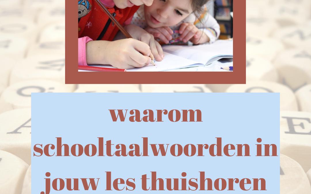 Waarom schooltaalwoorden thuishoren in jouw les!