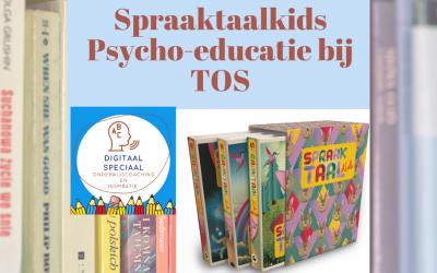 TOS , Spraaktaalkids en Psycho-educatie